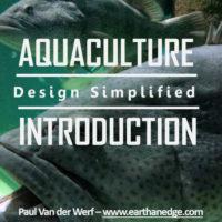 introduction to aquaculture design aquaponics