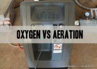 oxygen verses aeration